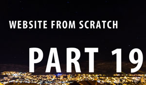 Website From Scratch - Part 19 - File Upload 2